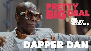 Dapper Dan On His Unique Path To Fashion Royalty | Pretty Big Deal With Ashley Graham