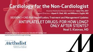Antiplatelet Drugs: For How Long? Only After Stents? (Neal S. Kleiman, MD)