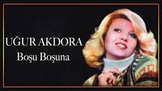 Uğur Akdora / Boşu Boşuna