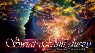 Świat oczami duszy. Audycja o świadomości – 029 – Pełne kartki, trudne pytania, trudne odpowiedzi