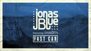 Jonas Blue Feat. Dakota – Fast Car (Club Mix)