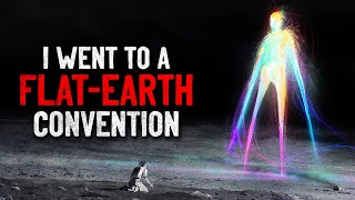 """""""I Went to a Flat Earth Convention"""" Creepypasta"""