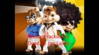 Jon Lajoie- Michael Jackson Is Dead (Chipmunk Version)