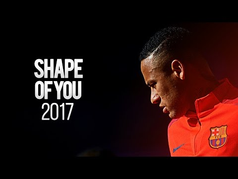 Neymar Jr ● Shape Of You ● Goals & Skills HD 2017