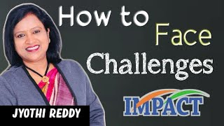 How to Face Challenges | Jyothi Reddy | IMPACT | 2020