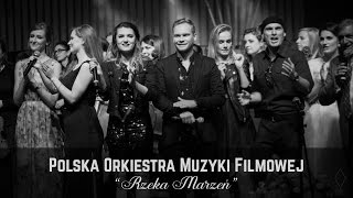 Polska Orkiestra Muzyki Filmowej - Rzeka Marzeń - W pustyni i w puszczy (Krzesimir Dębski)