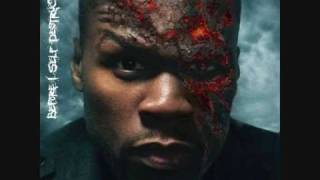 50 Cent -  death to my enemies (before i self destruct) track 03