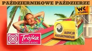 PAŹDZIERNIKOWE PAŹDZIERZE -Cejrowski- Audycja Podzwrotnikowa 2019/10/19