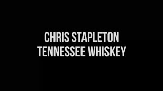 Gambar cover Chris Stapleton Tennessee Whiskey Lyrics