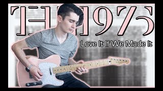The 1975   Love It If We Made It (Guitar & Bass Cover W Tabs)