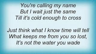 Joe Henry - Cold Enough To Cross Lyrics