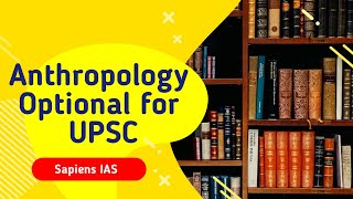 Is Anthropology a Good Optional Subject for UPSC