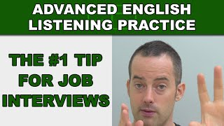 The #1 Job Interview Tip - How to Speak English Fluently - Advanced English Listening Practice - 53