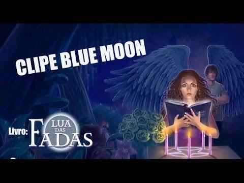 Clipe de uma música do livro: Blue Moon