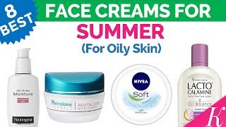 8 Best Face Creams For Summer In India With Price | Top Creams For Oily Skin