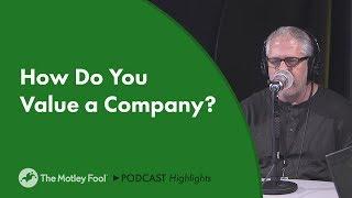 How Do You Value a Company?