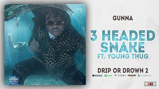 Gunna   3 Headed Snake Ft. Young Thug (Drip Or Drown 2)
