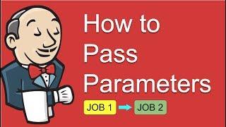 Jenkins How to Pass Parameters to downstream Job