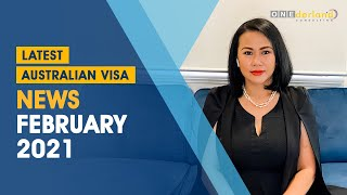 Latest Australian Visa News February 2021