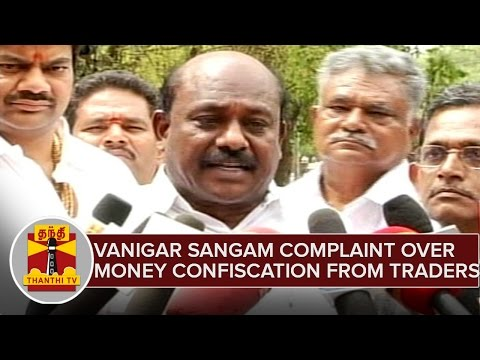 TN-Elections-16--Vanigar-Sanga-Peramaippu-Files-Complaint-Over-Money-Confiscation-From-Traders