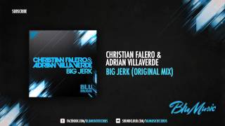 Adrian Villaverde & Christian Falero - Big Jerk (Original Mix)
