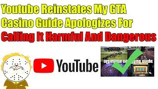 "Youtube Reinstates My Deleted GTA Casino Guide, Apologizes For Calling It ""Harmful And Dangerous"""