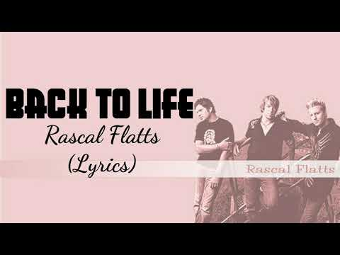 Rascal Flatts - Back To Life (Lyrics) Mp3