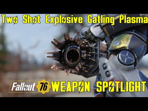 Fallout 76: Weapon Spotlights: Two Shot Explosive Gatling Plasma