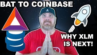 $BAT Listed on Coinbase 😀 Why $XLM is Next | Will Bitcoin Price Drive Adoption?