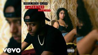 Jessie Reyez, 6LACK   Imported (Spanglish Version  Audio)
