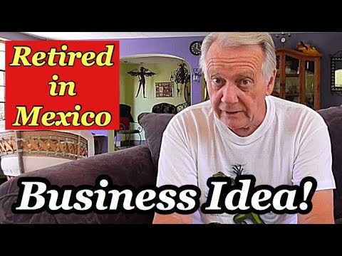 , title : 'Business Idea.  Retired Life in Mexico