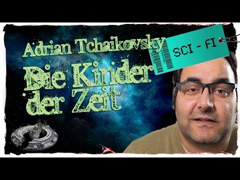 """""""Die Kinder der Zeit"""" - Adrian Tchaikovsky I Rezension"""