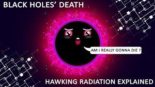 Death of black holes - Hawking radiation Explained