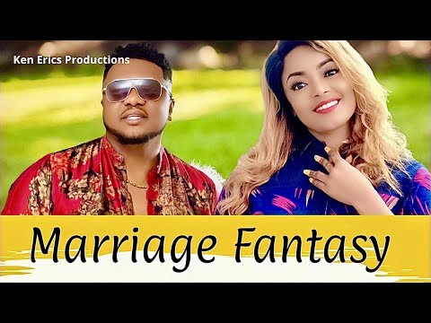 MARRIAGE FANTASY SEASON 1 - Ken Erics New Movie 2019 Latest Nigerian Nollywood Movie Full HD