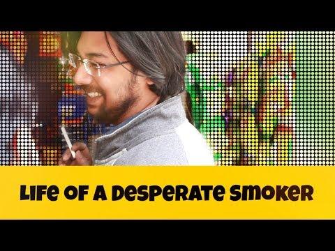 Life of a Desperate Smoker | GrowLogical (Smoking Kills)