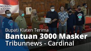Bupati Klaten Sri Mulyani Terima Bantuan 3000 Masker dari Tribunnews dan Cardinal: Ini Ibadah Sosial