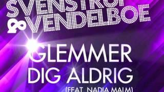 """Svenstrup & Vendelboe   """"Glemmer Dig Aldrig"""" Feat. Nadia Malm   Official Teaser :labelmade: 2012"""