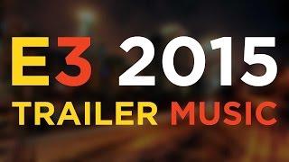 E3 2015 - Trailer Music