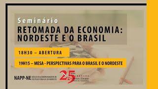 Seminário Retomada da Economia – Nordeste e o Brasil (dia 1)