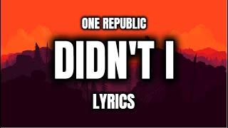 Didn't I - One Republic | LYRICS