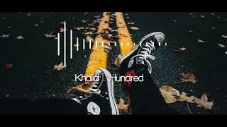Khalid   Hundred (Cover Audio)