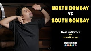 North Bombay vs South Bombay | Stand-Up Comedy by Navin Noronha