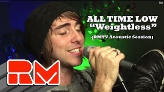 "All Time Low - ""Weightless"" Acoustic (RMTV Official)"