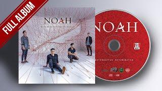 NOAH Full Album #KeterkaitanKerikatan Lagu Terbaik & Terpopuler (HQ Audio)