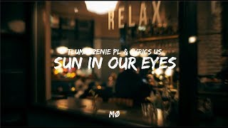 MØ Ft. Diplo   Sun In Our Eyes (Tłumaczenie PL & Lyrics US)