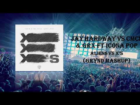 Jay Hardway Vs CMC$ & GRX Ft Icona Pop - Aliens Vs X's (Grynd Mashup) - Grynd Official