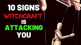 10 Signs WITCHCRAFT Is Attacking You - Prayer To Break And Remove Witchcraft Attacking You