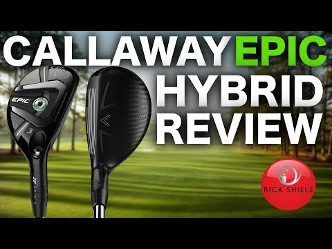 NEW CALLAWAY EPIC HYBRID REVIEW
