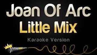 Little Mix   Joan Of Arc (Karaoke Version)