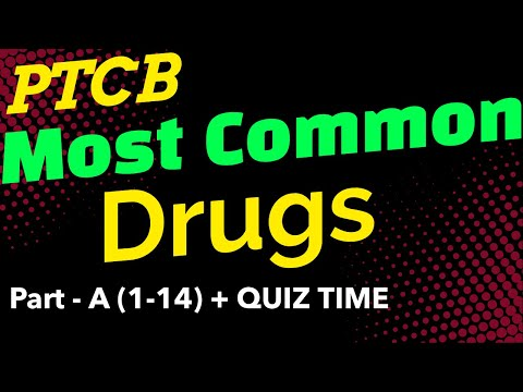 PTCB (Pharmacy Technician Exam). Most Common Drugs Part - A ...